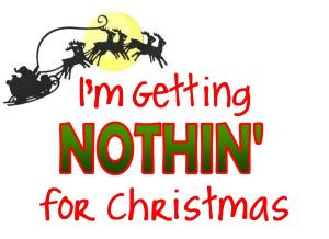 I'm Getting Nothin' for Christmas